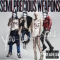 CDSemi Precious Weapons / You Love You