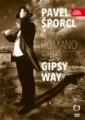DVDŠporcl Pavel & Romano Stilo / Gipsy Way