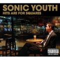 CDSonic Youth / Hits Are For Squares