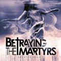 CDBetraying The Martyrs / Breathe In Life