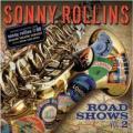 CDRollins Sonny / Road Shows Vol.2