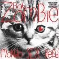 CDZombie Rob / Mondo Sex Head