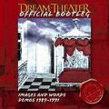 2CDDream Theater / Images And Words Demos 89-91 / Official Bootleg