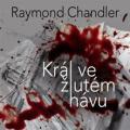 CDChandler Raymond / Král ve žlutém hávu