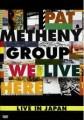 DVDMetheny Pat Group / We Live Here / Live In Japan