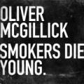 CDMcGillick Oliver / Smokers Die Young