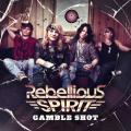CDRebellious Spirit / Gamble Shot / Limited / Digipack