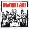 CDDivokej Bill / Mlsná / Digipack