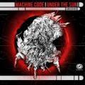 CDMachine Code / Under The Sun