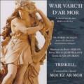 CDTriskell / War Varch'c D'ar Mor