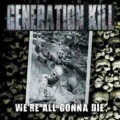 LPGeneration Kill / We're All Gonna Die / Vinyl