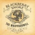 CDBlackberry Smoke / Whippoorwill / Digipack