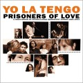 2CDYo La Tengo / Prisoners Of Love / 2CD