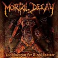 CDMortal Decay / Blueprint For Blood..