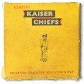 CDKaiser Chiefs / Education,Education,Education & War