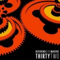 CDReverend & The Makers / Thirty Two