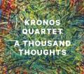 CDKronos Quartet / Thousand Thoughts