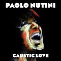 CDNutini Paolo / Caustic Love