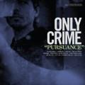 CDOnly Crime / Pursuance