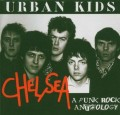 2CDChelsea / Urban Kids / A Punk Rock Anthology / 2CD