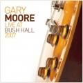 CDMoore Gary / Live At Bush Hall 2007