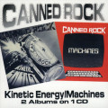 2CDCanned Rock / Kinetic Energy / Machines / 2CD