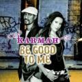 CDKarmah / Be Good To Me