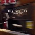 LPWarren Ellis / This Train I Ride / Vinyl