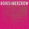 CDBoris With Merzbow / 2r0i2p0 / Digipack