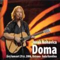 DVD/CDNohavica Jaromír / Doma / Živý Koncert 29.6.06,Ostrava