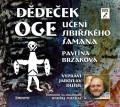 CD / Brzáková Pavlína / Dědeček Oge:Učení sibiřského šamana / Mp3