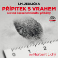 CD / Jedlička I.M. / Přípitek s vrahem:Slavné české krimi příběhy