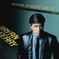 LPFerry Bryan / Bride Stripped Bare / 2018 Remastered / Vinyl