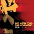CDBig Head Todd & Monsters / Crimes Of Passion