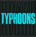 """LPRoyal Blood / Typhoons / Vinyl / 7"""""""