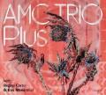CDAMC Trio Plus / AMC Trio Plus With Regina Carter / Digipack