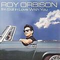 CDOrbison Roy / I'm Still In LoveWith You