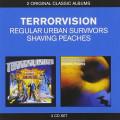 2CDTerrorvision / Regular Urban Survivors / Shaving Peaches / 2CD