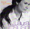 CDPausini Laura / Tra Te E Il Mare