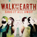 CDWalk Of The Earth / Sing It All Away