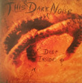 CDThis Dark Noise / Deep Inside