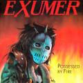 """2LP / Exumer / Possessed By Fire / Vinyl / LP+7"""""""