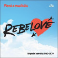 CD / Muzikál / Písně z muzikálu Rebelové / Originál nahrávky 1960-70