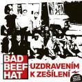 LPBad Beef Hat / Uzdravením k zešílení / Vinyl