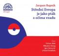 CD / Rupnik Jacques / Střední Evropa je jako pták s očima vzadu