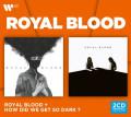 2CD / Royal Blood / Royal Blood & How Did We Get So Dark? / 2CD