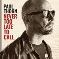 CDThorn Paul / Never Too Late To Call