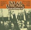 LPDylan Leblanc / Pastimes / Vinyl