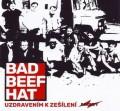 CDBad Beef Hat / Uzdravením k zešílení