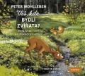 CDWohlleben Peter / Víš,kde bydlí zvířata? / Mp3